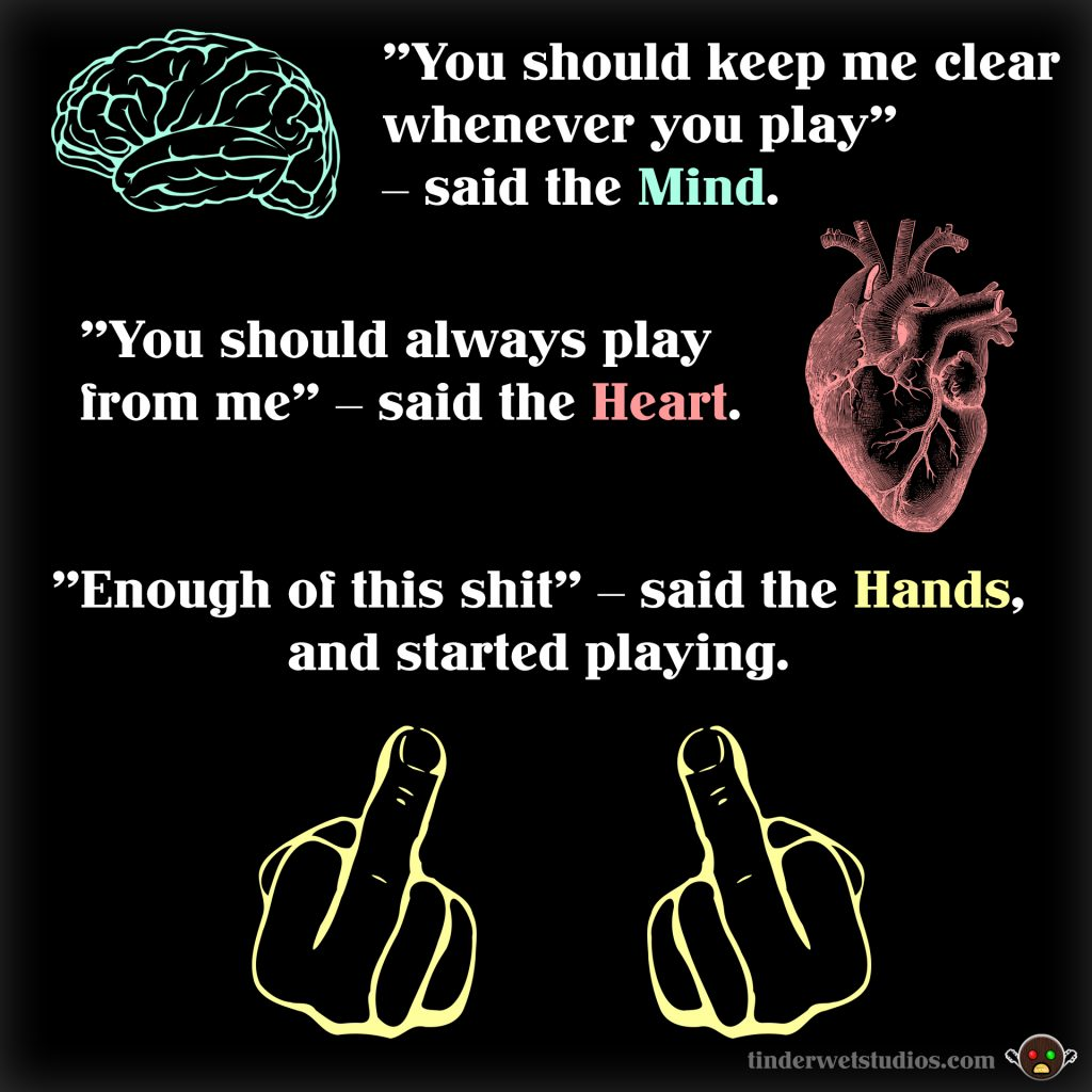 music comes from mind, the heart or the hands