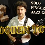 "Solo Fingerstyle Jazz Guitar - ""Wooden Toys"""