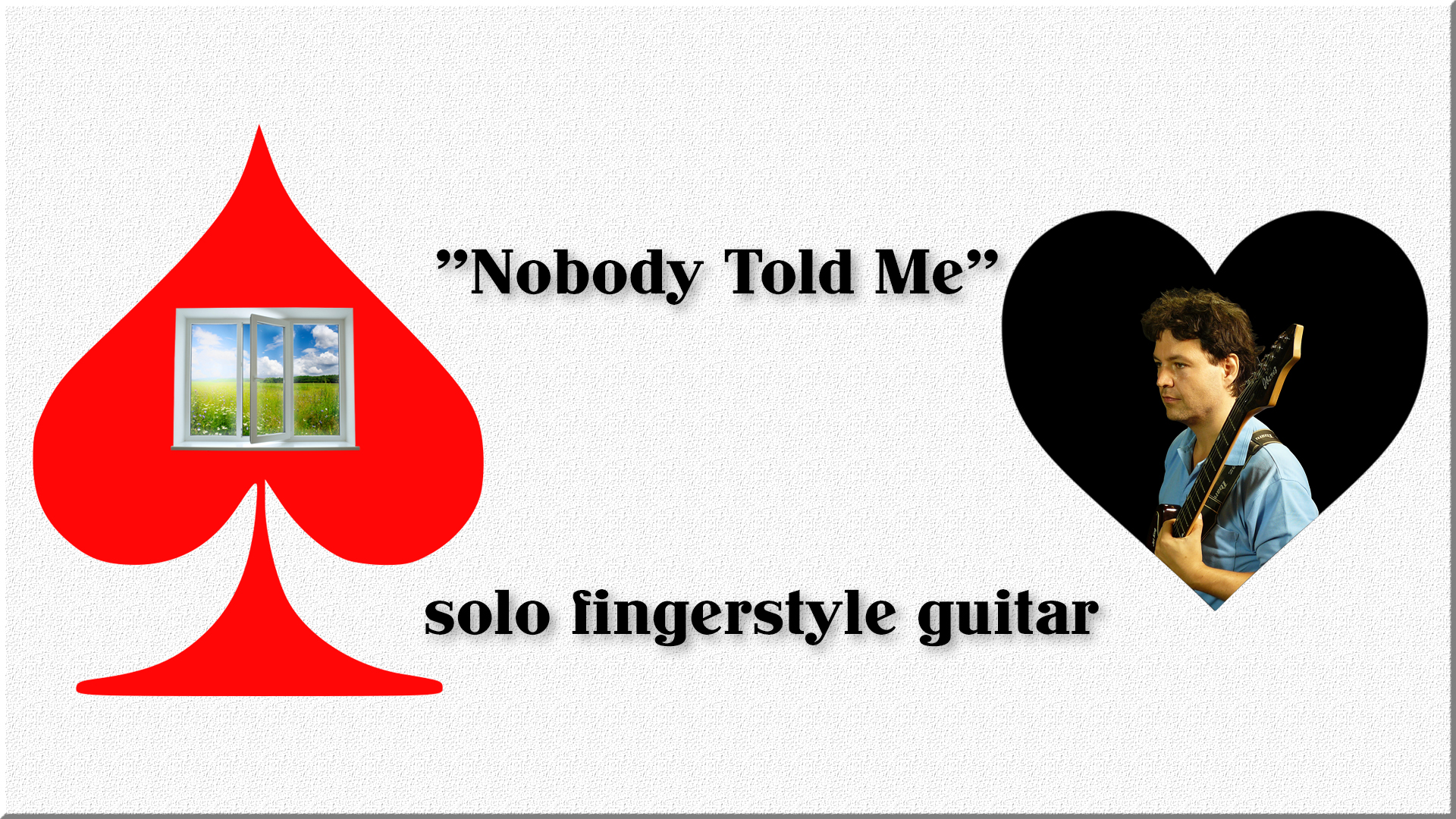 nobody told me fingerstyle solo guitar song