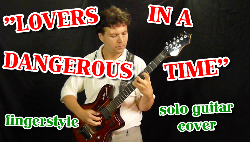 lovers in a dangerous time fingerstyle guitar cover