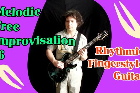 rhythmic free improvisation - melodic fingerstyle guitar 16